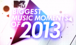 MTV International Biggest Moments 2013